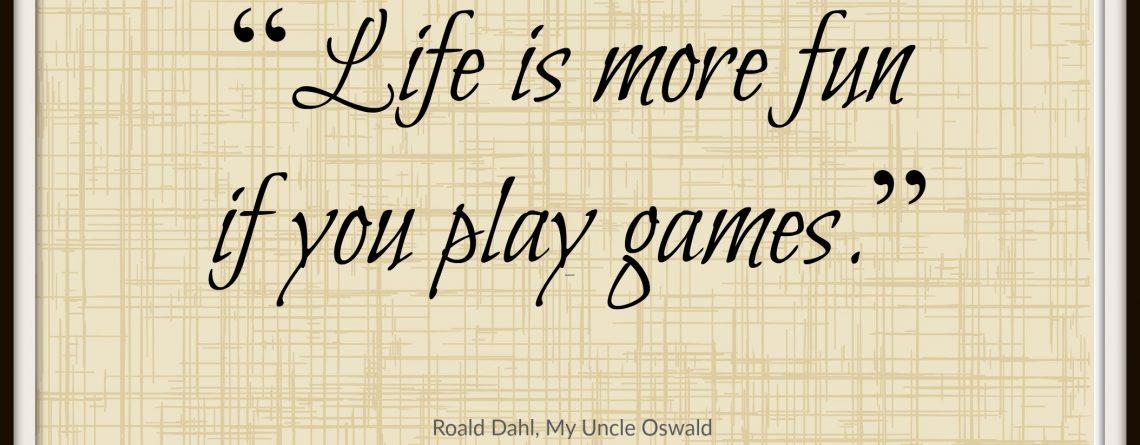 Making life more fun….