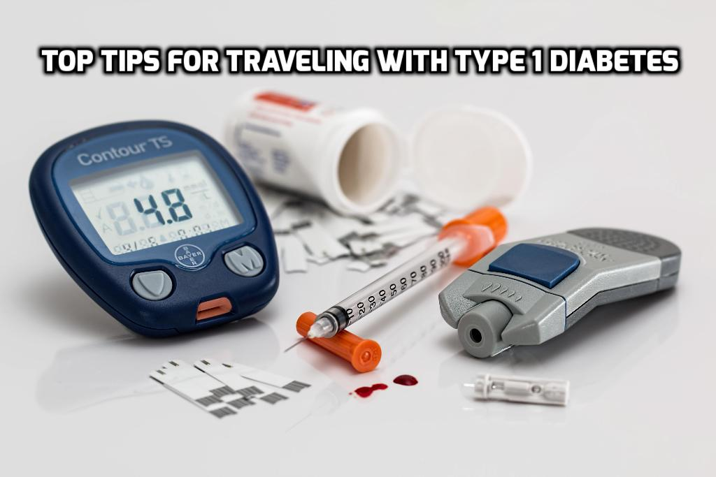 Traveling with Type 1 Diabetes, Top Tips, #Type1 #Diabetes
